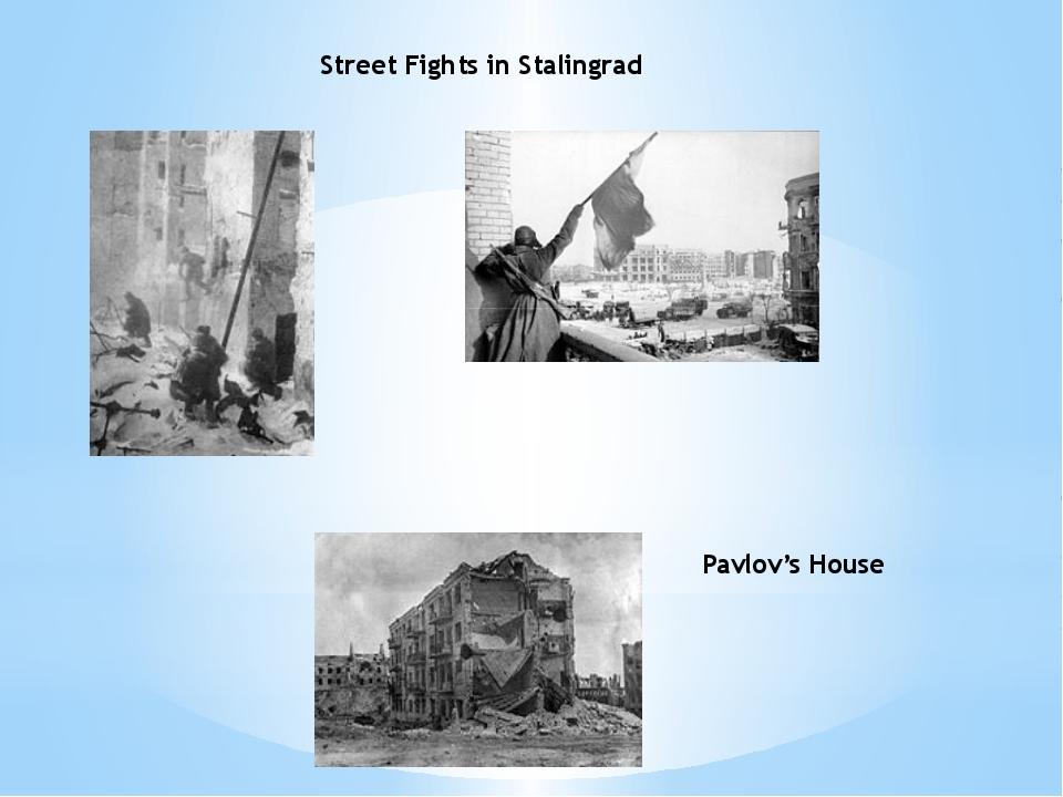 Street Fights in Stalingrad Pavlov's House