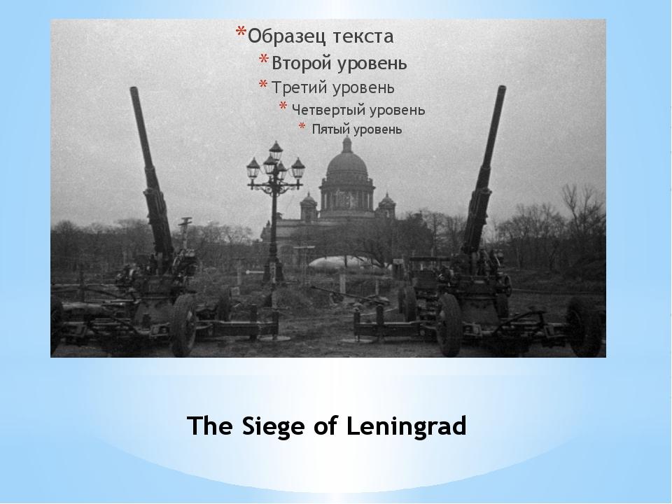 TheSiege of Leningrad