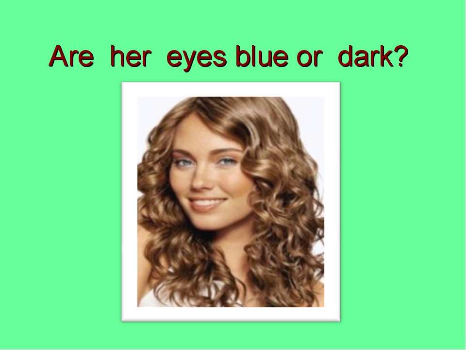 Are her eyes blue or dark?