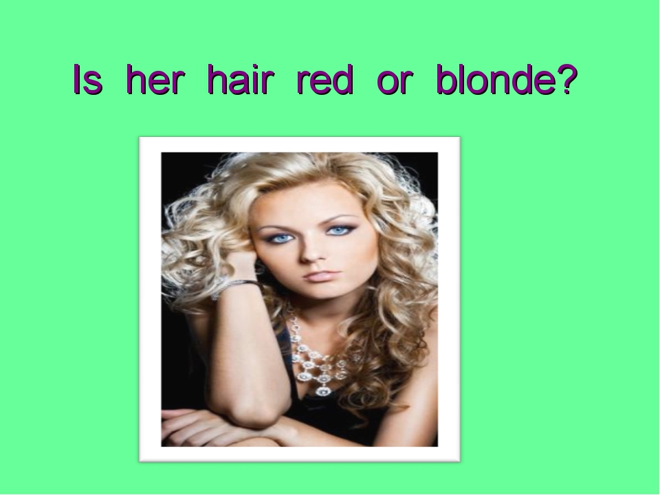 Is her hair red or blonde?