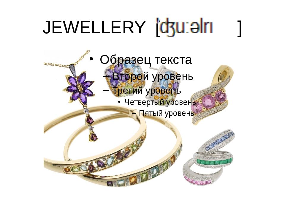 JEWELLERY [ ]
