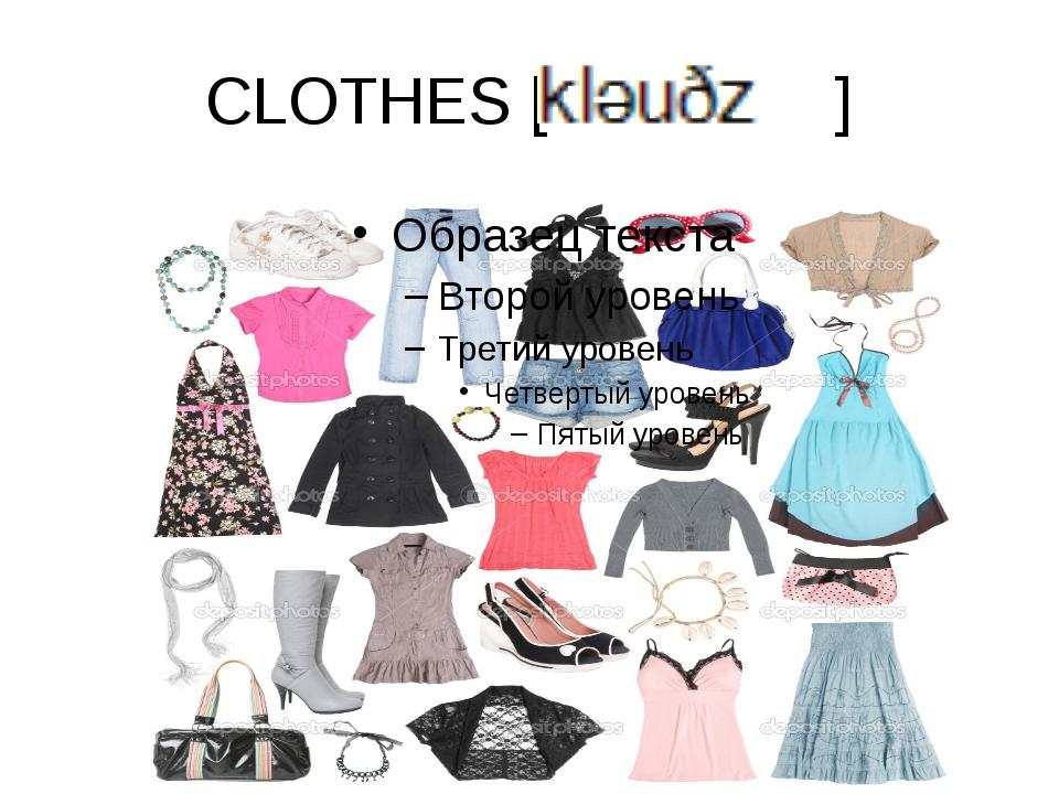 CLOTHES [ ]