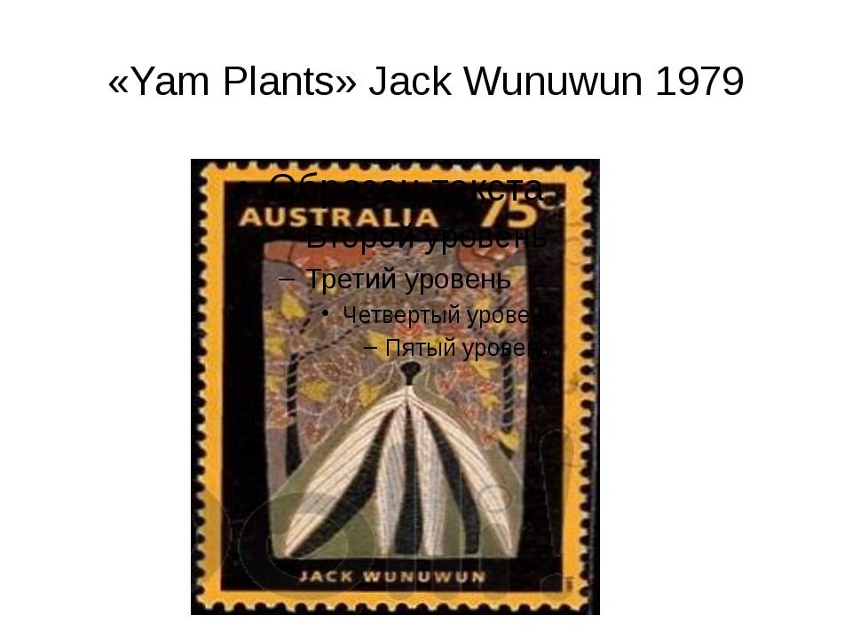 «Yam Plants» Jack Wunuwun 1979