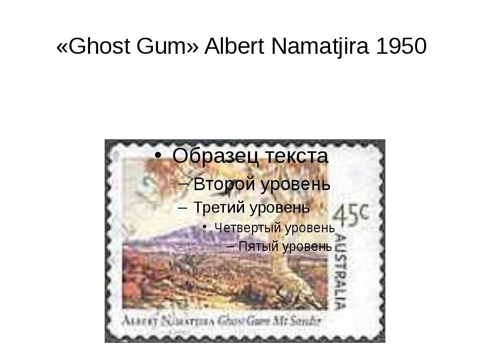 «Ghost Gum» Albert Namatjira 1950