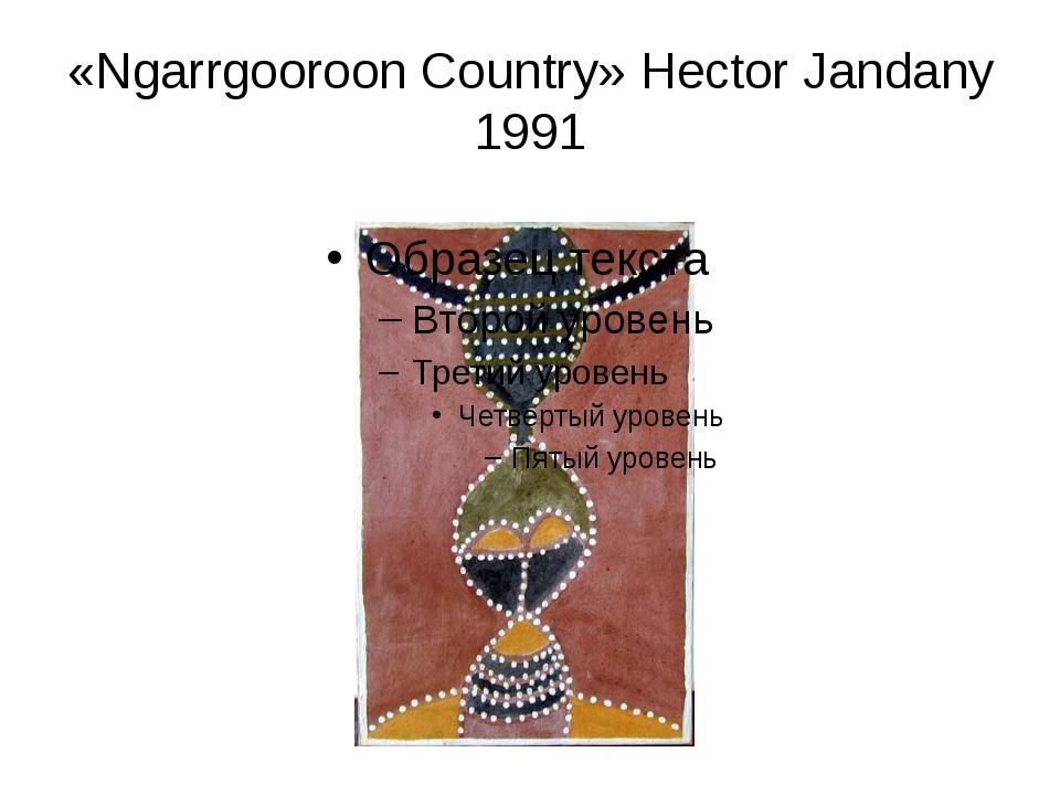 «Ngarrgooroon Country» Hector Jandany 1991