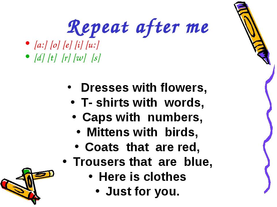 [a:] [o] [e] [i] [u:] [d] [t] [r] [w] [s] Dresses with flowers, T- shirts wit...