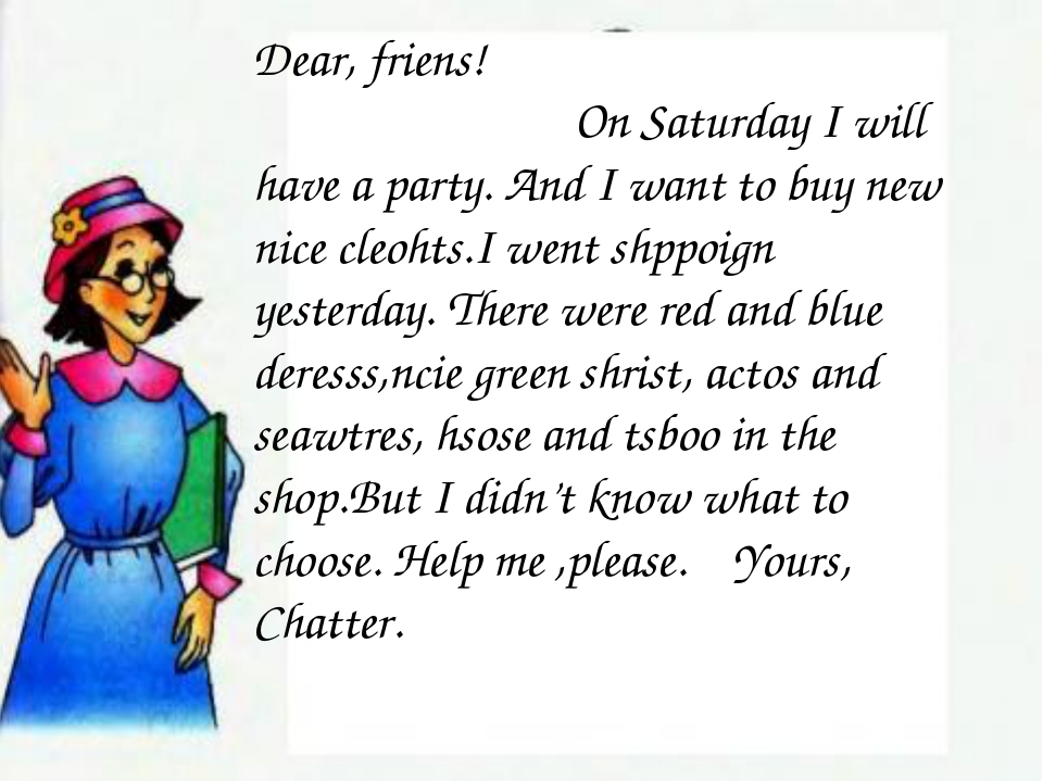 Dear, friens! On Saturday I will have a party. And I want to buy new nice cle...