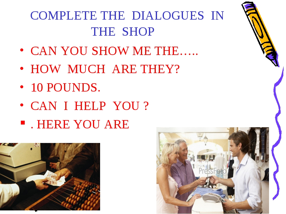 COMPLETE THE DIALOGUES IN THE SHOP CAN YOU SHOW ME THE….. HOW MUCH ARE THEY?...