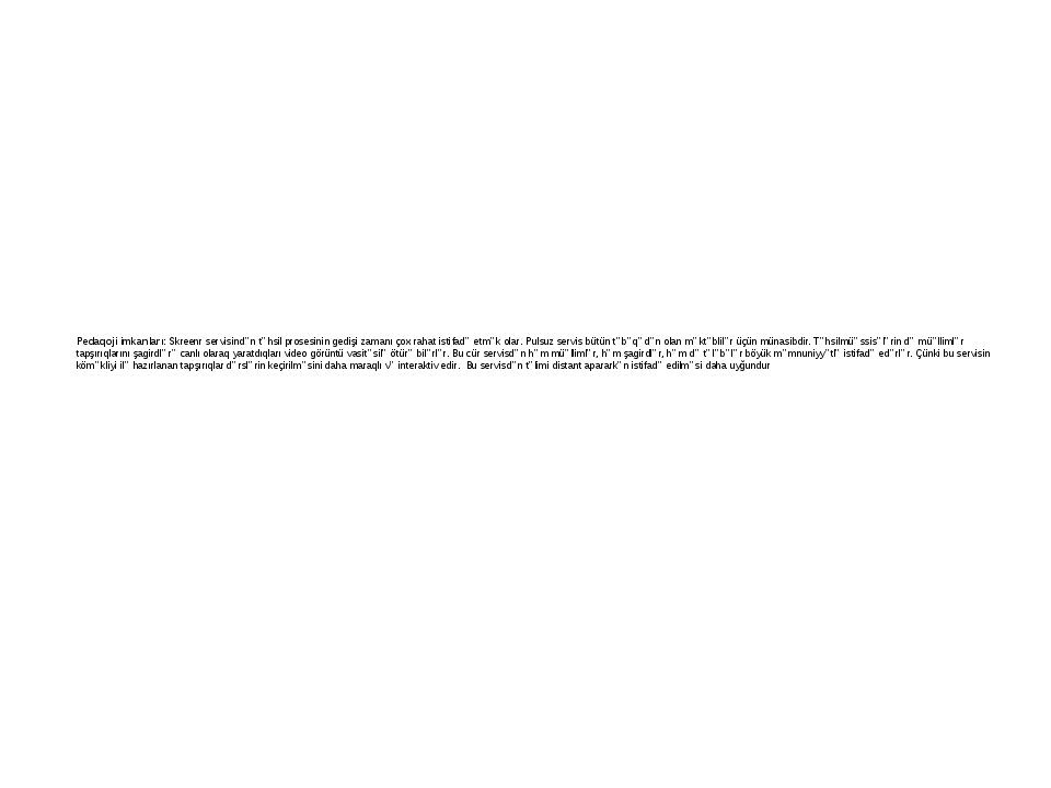 Pedaqoji imkanları: Skreenr servisindən təhsil prosesinin gedişi zamanı çox r...