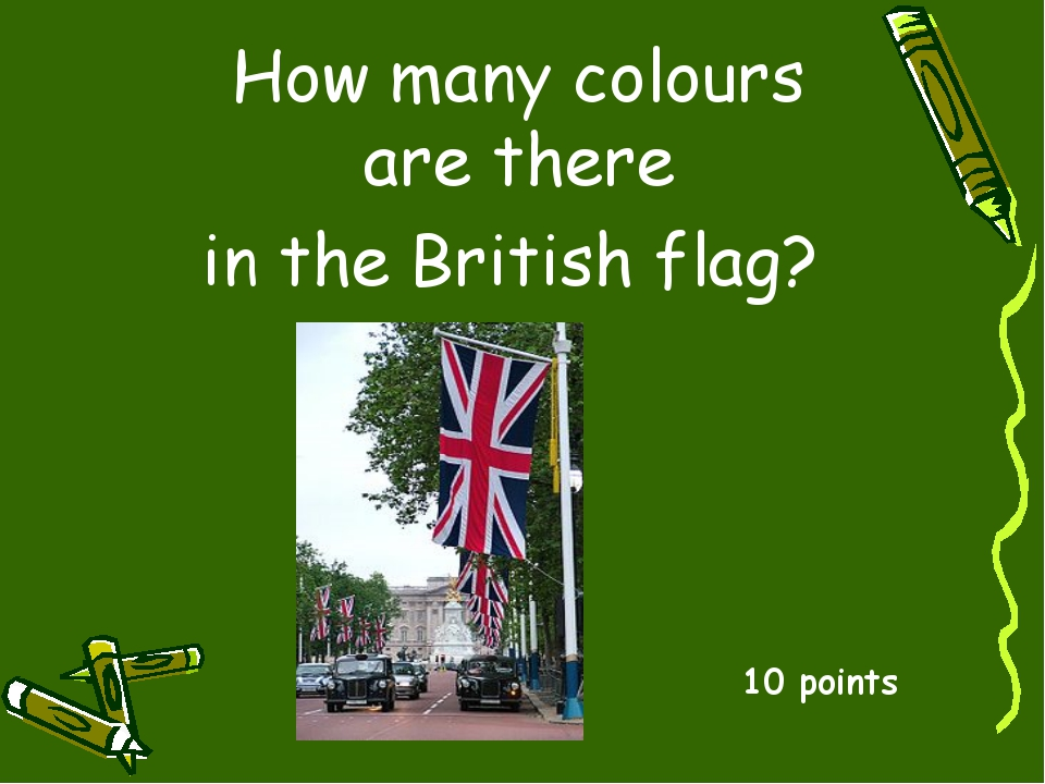 How many colours are there in the British flag? 10 points