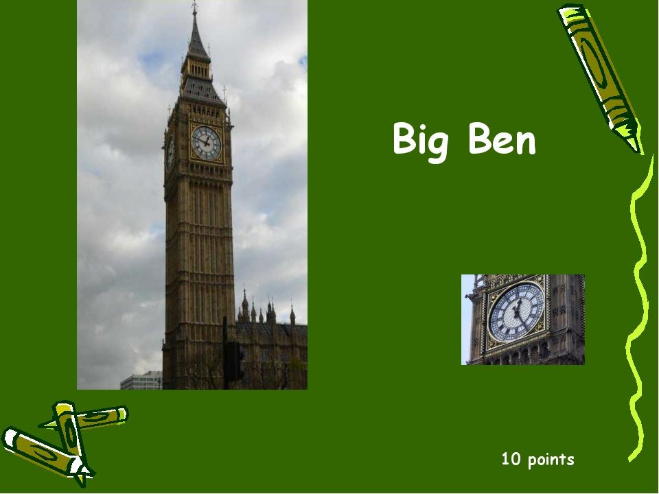 10 points Big Ben
