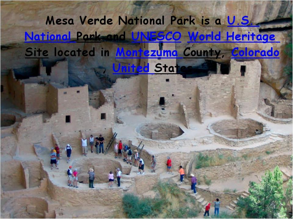 Mesa Verde National Parkis aU.S. National ParkandUNESCOWorld Heritage Si...