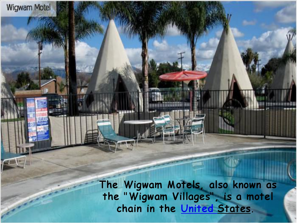 """TheWigwam Motels, also known as the """"Wigwam Villages"""", is a motel chain in t..."""