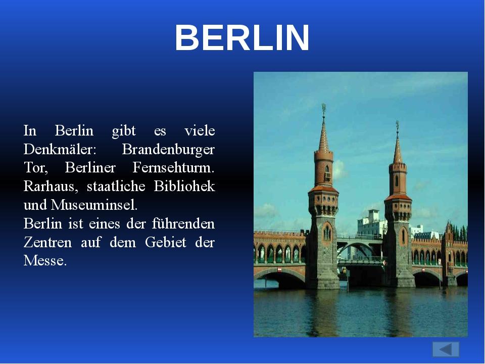 In Berlin gibt es viele Denkmäler: Brandenburger Tor, Berliner Fernsehturm. R...