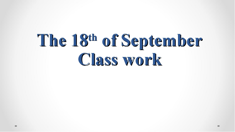 The 18th of September Class work