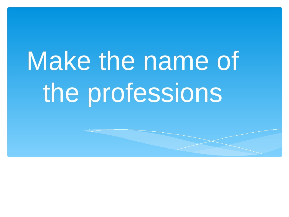Make the name of the professions