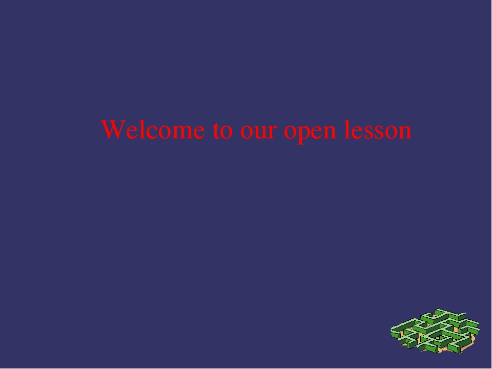 Welcome to our open lesson