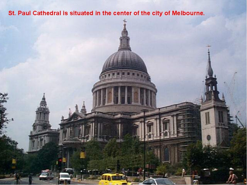 St. Paul Cathedral is situated in the center of the city of Melbourne.