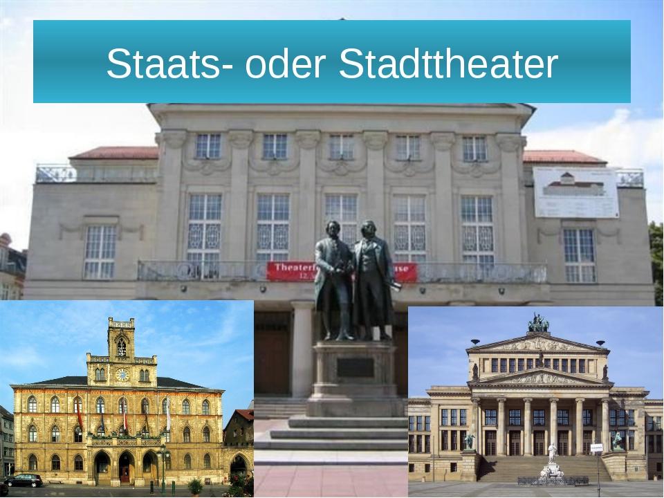 Staats- oder Stadttheater