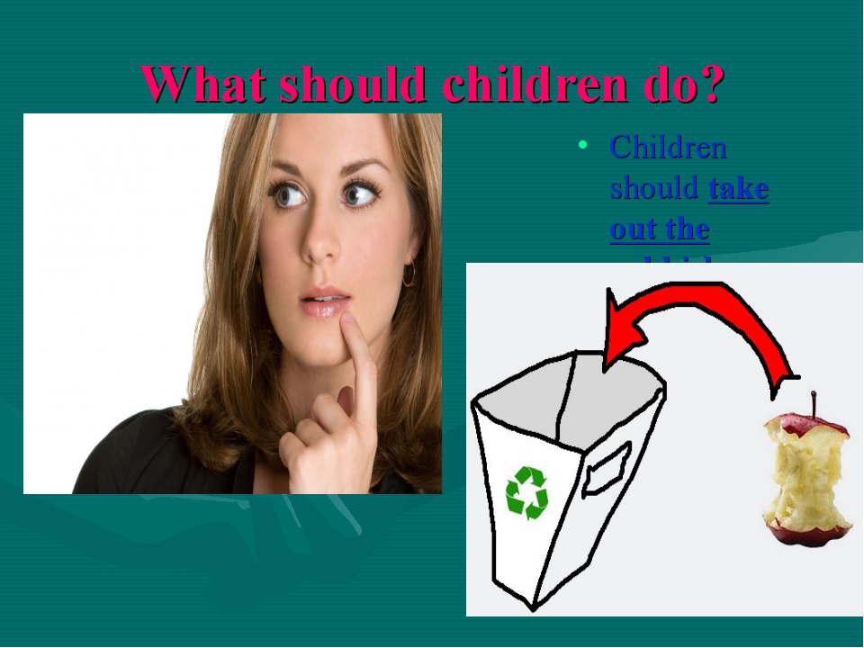 What should children do? Children should take out the rubbish