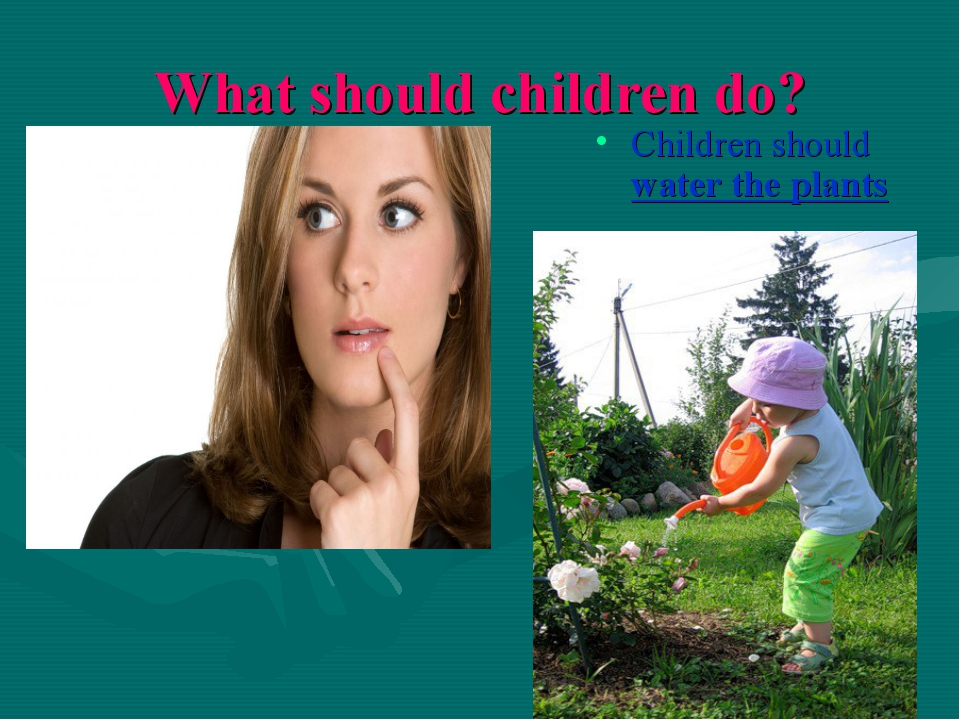 What should children do? Children should water the plants