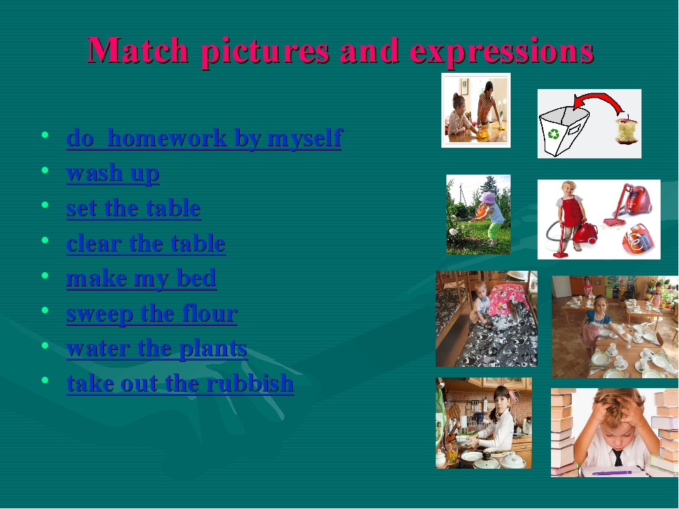 Match pictures and expressions do homework by myself wash up set the table cl...