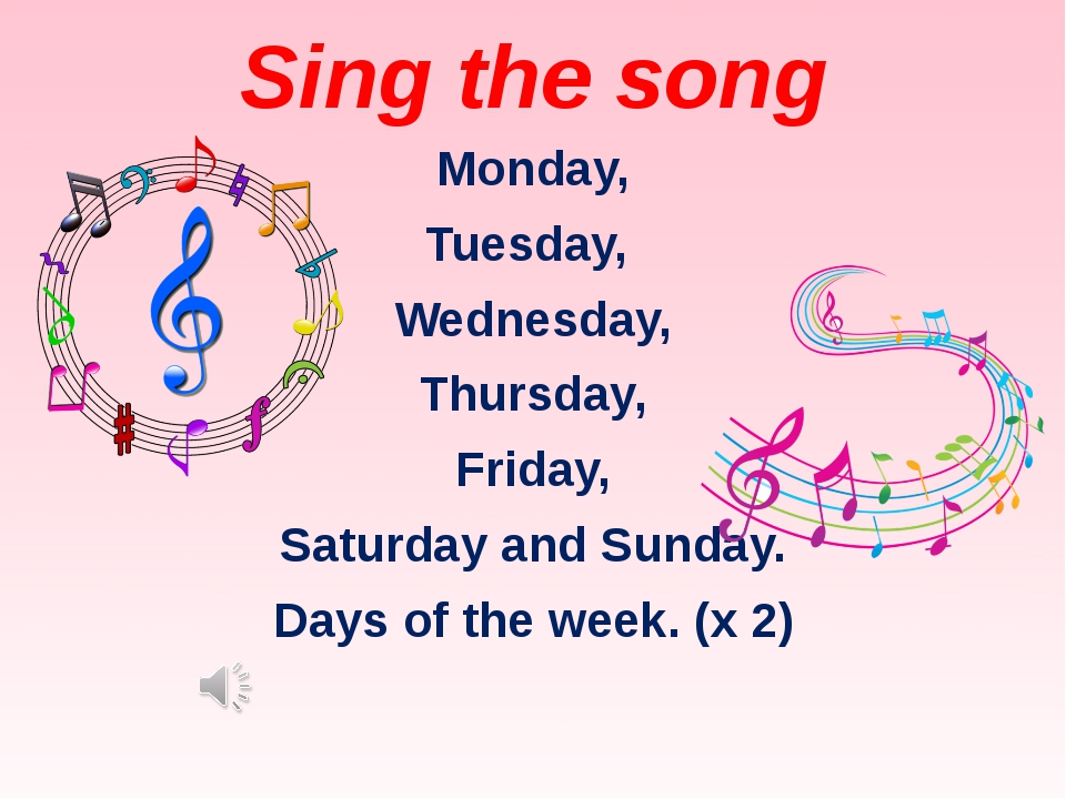 Sing the song Monday, Tuesday, Wednesday, Thursday, Friday, Saturday and Sund...