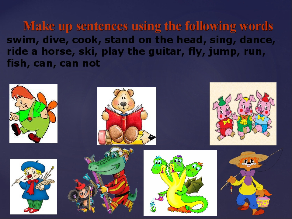 Make up sentences using the following words swim, dive, cook, stand on the he...