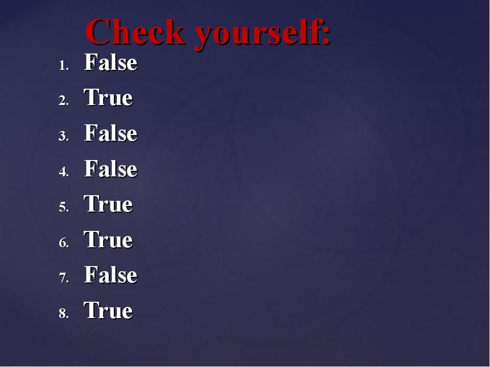 Check yourself: False True False False True True False True
