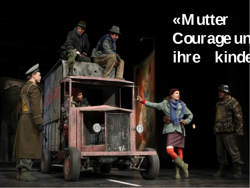 «Mutter Courage und ihre kinder»