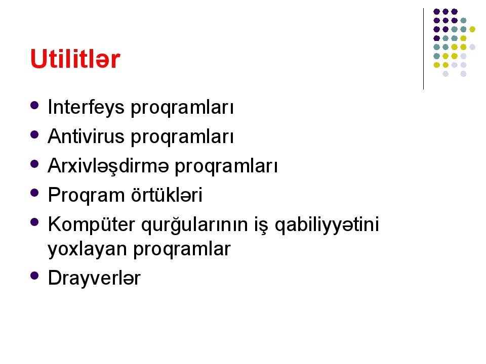 Utilitlər Interfeys proqramları Antivirus proqramları Arxivləşdirmə proqramla...
