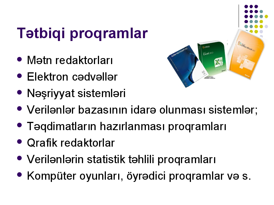Tətbiqi proqramlar Mətn redaktorları Elektron cədvəllər Nəşriyyat sistemləri...