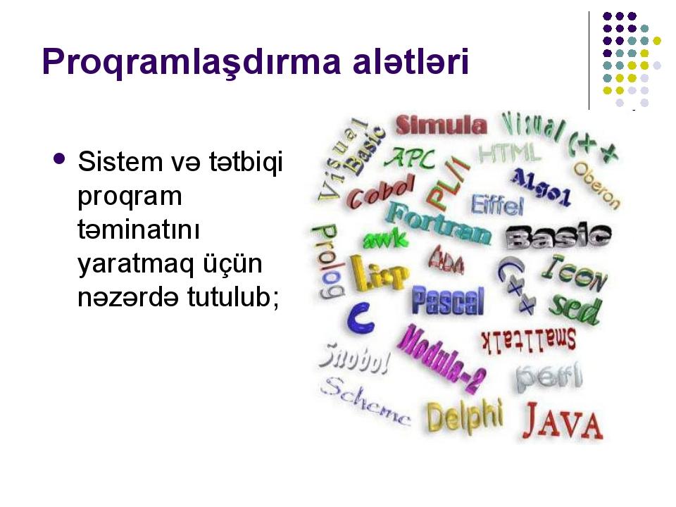 Proqramlaşdırma alətləri Sistem və tətbiqi proqram təminatını yaratmaq üçün n...