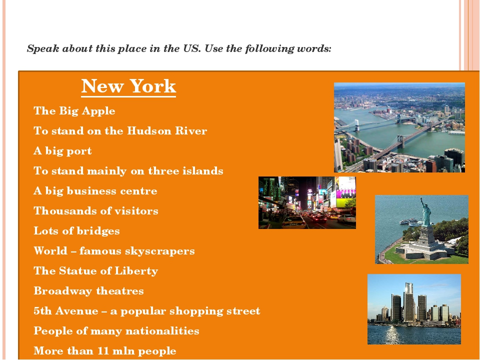 Speak about this place in the US. Use the following words: New York The Big A...