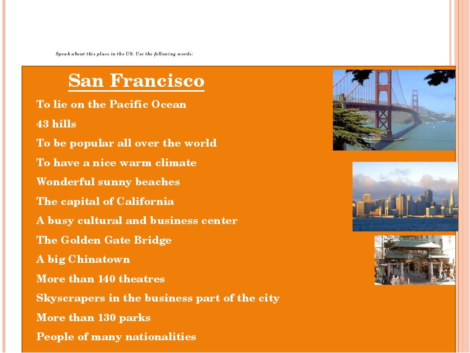 San Francisco To lie on the Pacific Ocean 43 hills To be popular all over the...