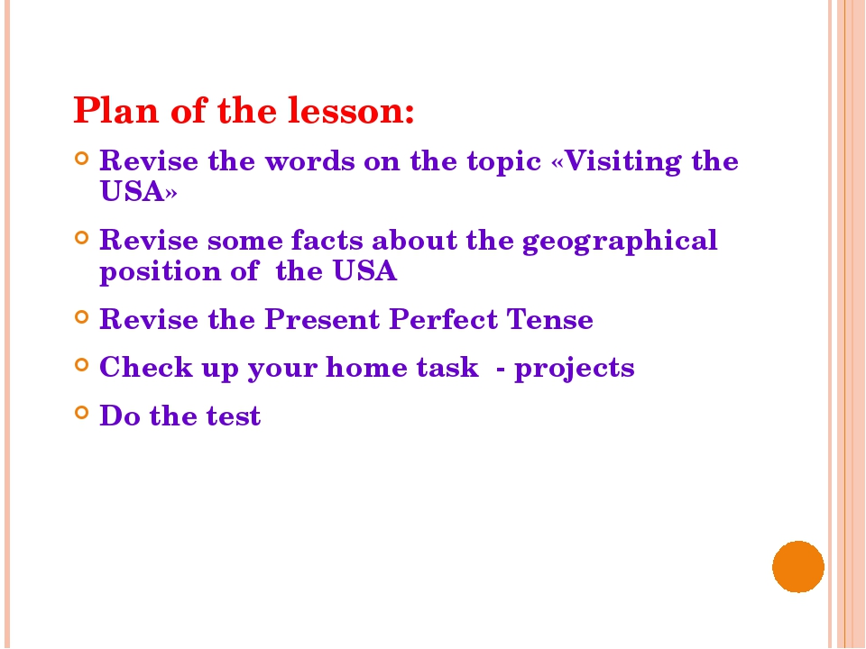 Plan of the lesson: Revise the words on the topic «Visiting the USA» Revise s...