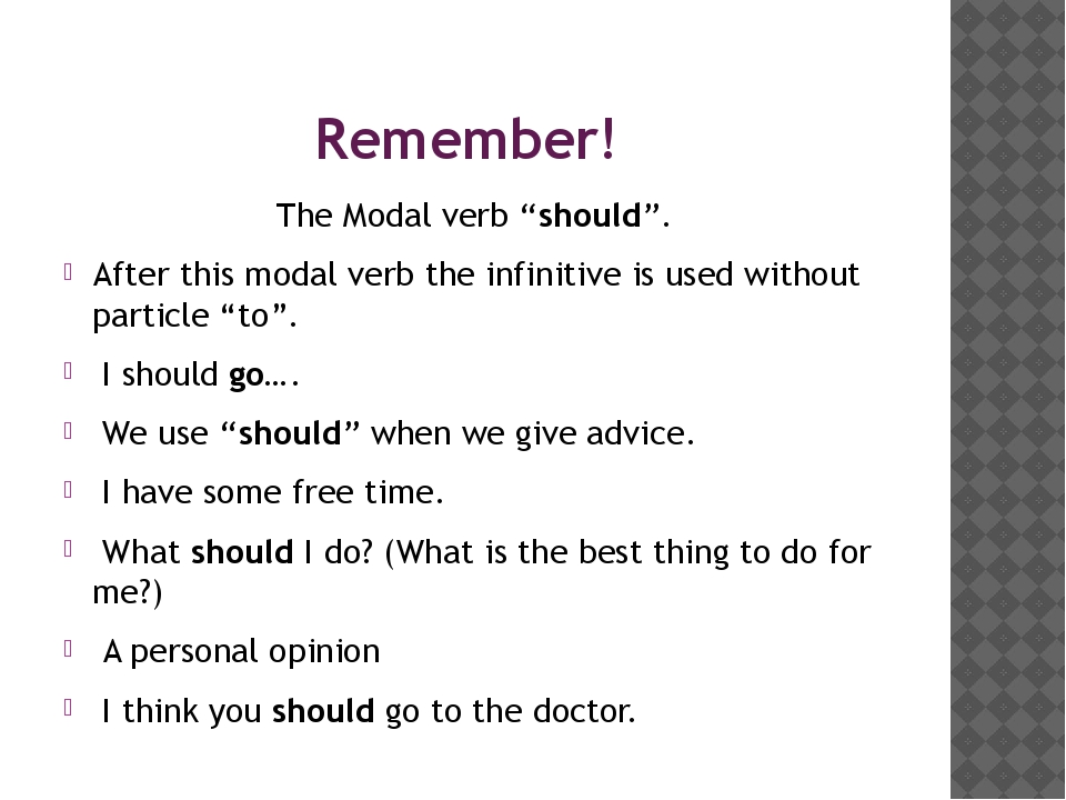 """Remember! The Modal verb """"should"""". After this modal verb the infinitive is us..."""