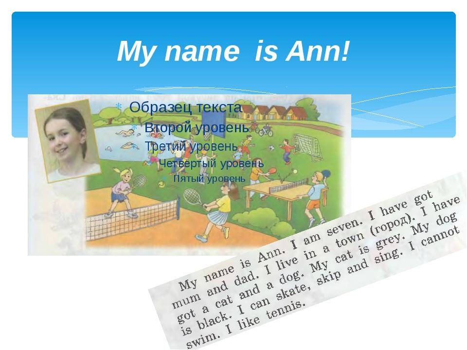 My name is Ann!