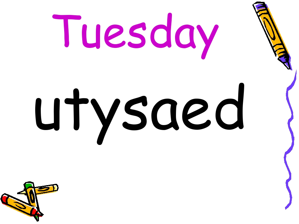 Tuesday utysaed