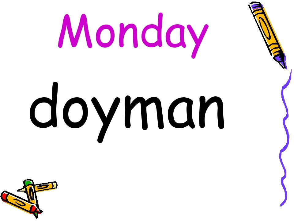 Monday doyman
