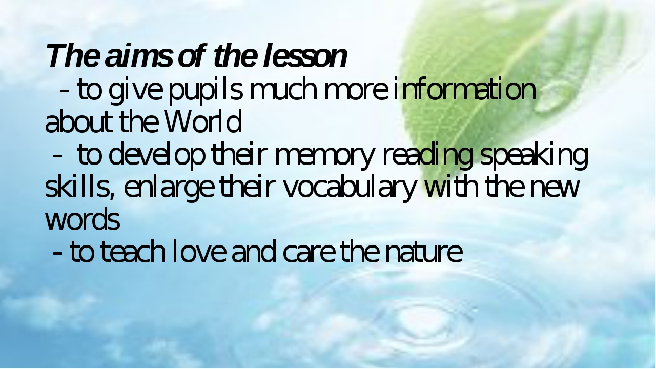 The aims of the lesson - to give pupils much more information about the World...