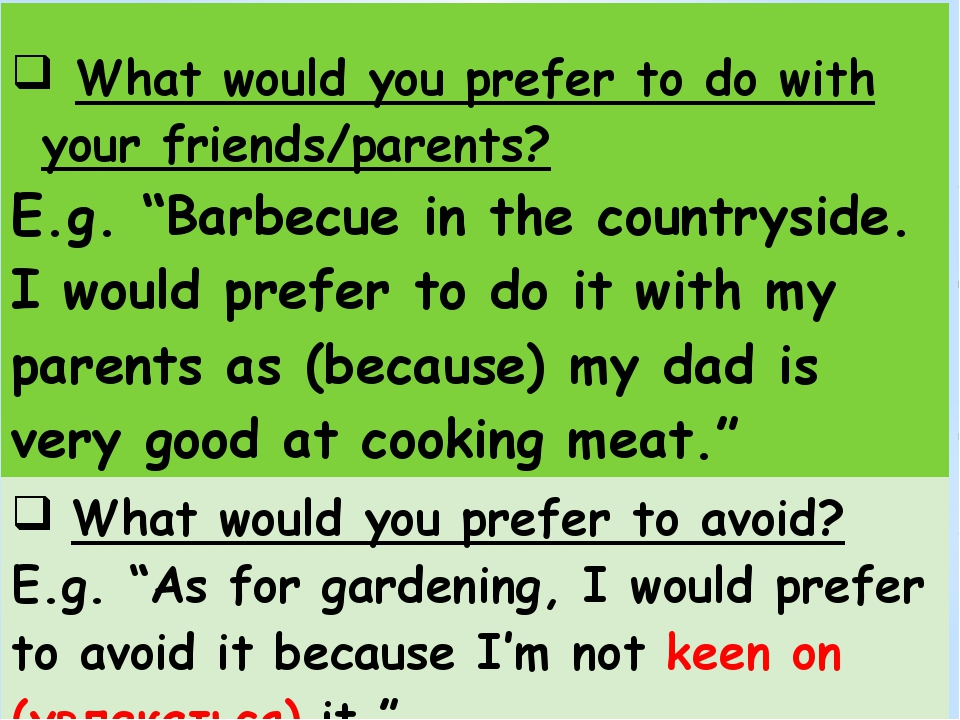 "What would you prefer to do with your friends/parents? E.g. ""Barbecue in the..."