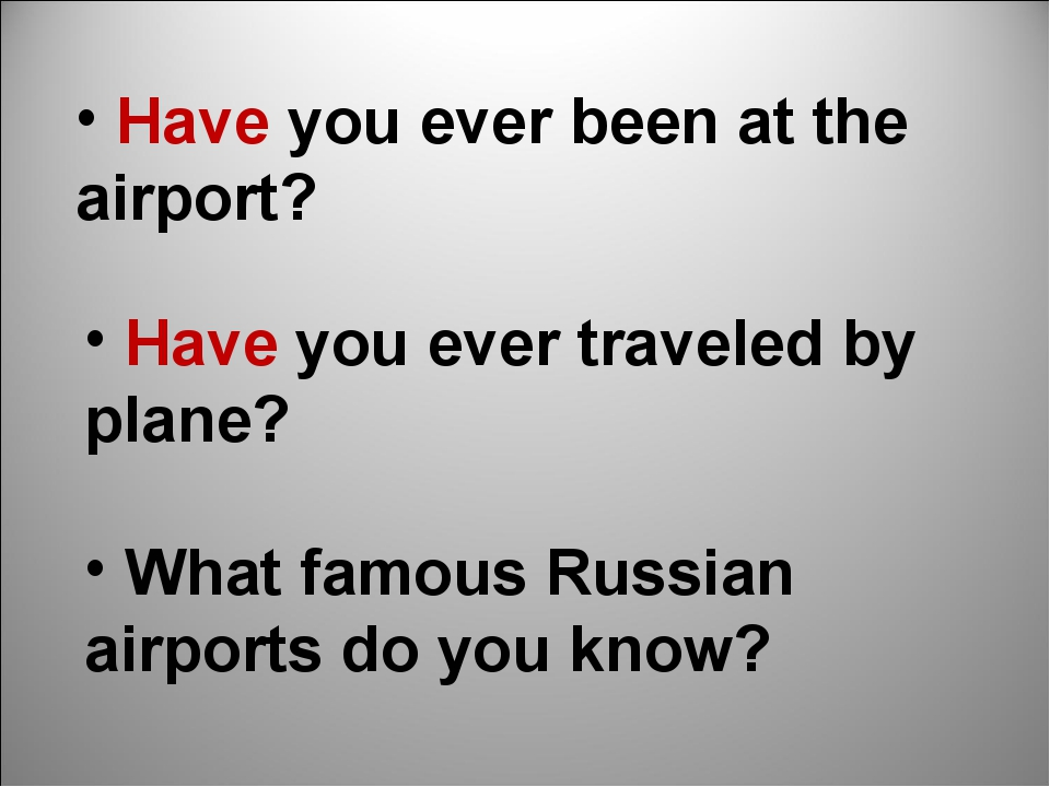 Have you ever been at the airport? Have you ever traveled by plane? What fam...