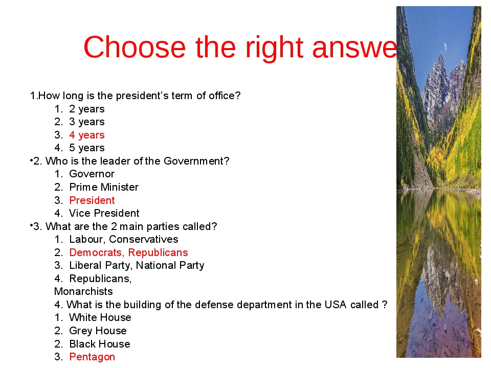Choose the right answer How long is the president's term of office?   2 years...