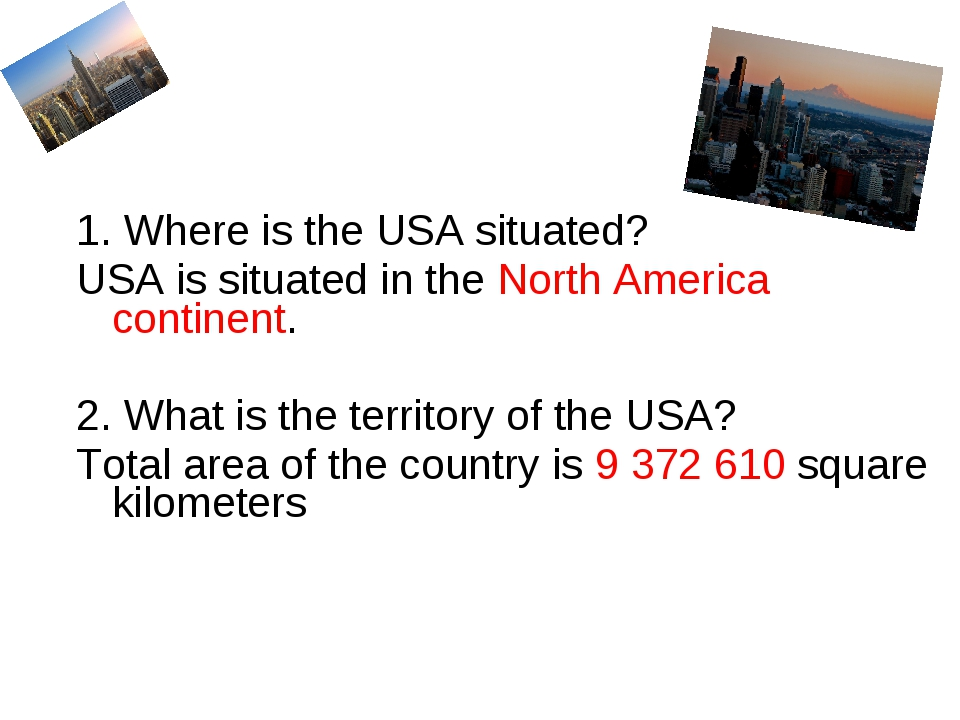 1. Where is the USA situated? USA is situated in the North America continent...