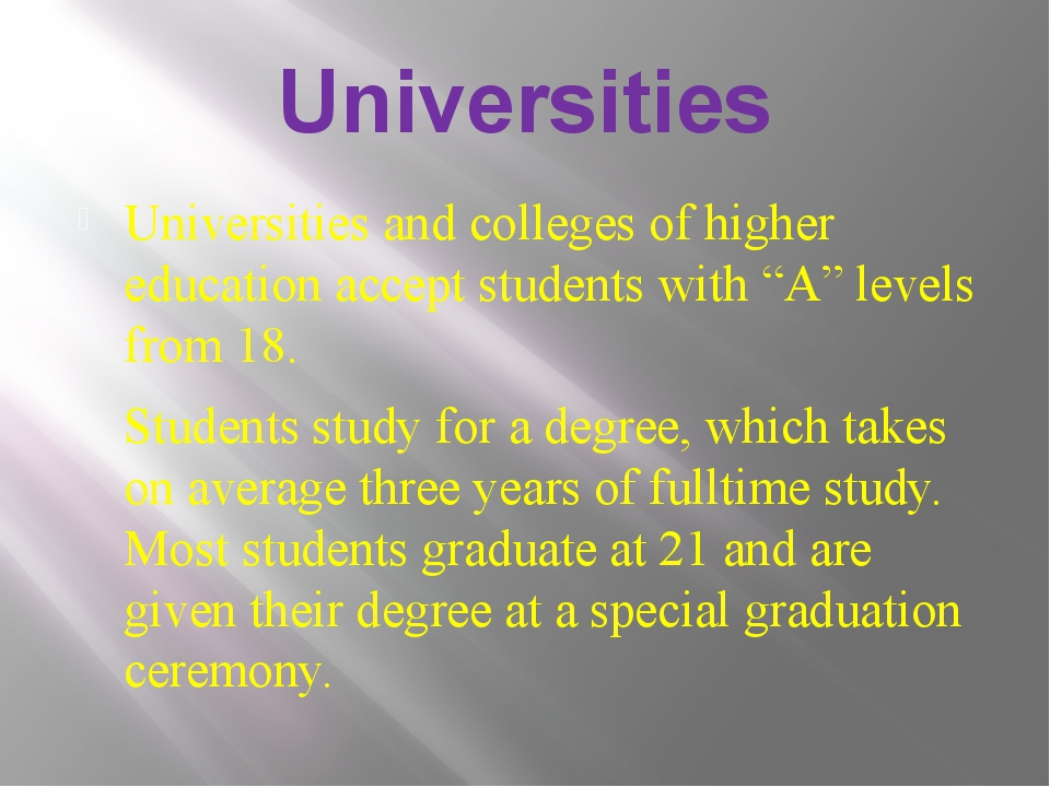 Universities Universities and colleges of higher education accept students wi...