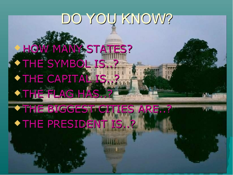 DO YOU KNOW? HOW MANY STATES? THE SYMBOL IS..? THE CAPITAL IS..? THE FLAG HAS...