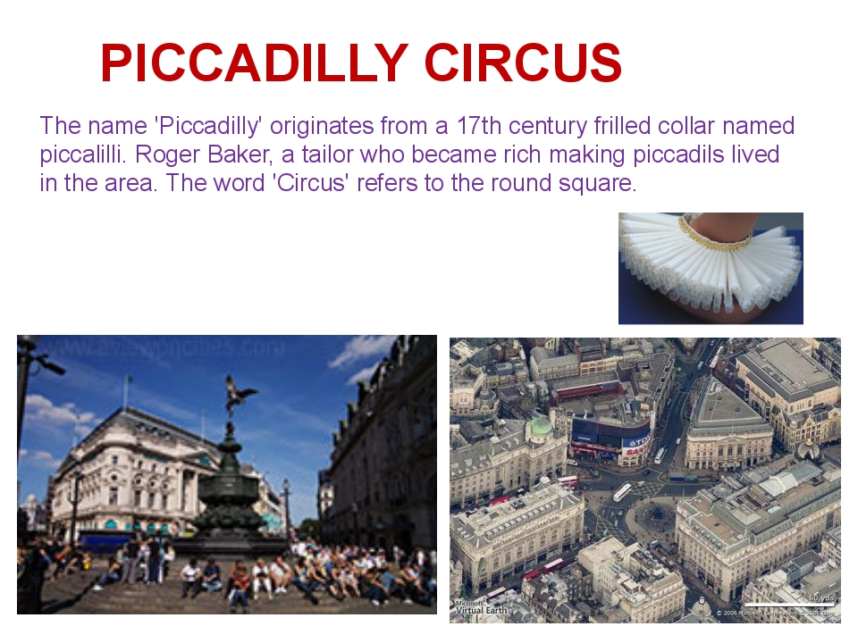 The name 'Piccadilly' originates from a 17th century frilled collar named pic...