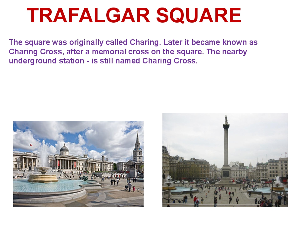The square was originally called Charing. Later it became known as Charing Cr...