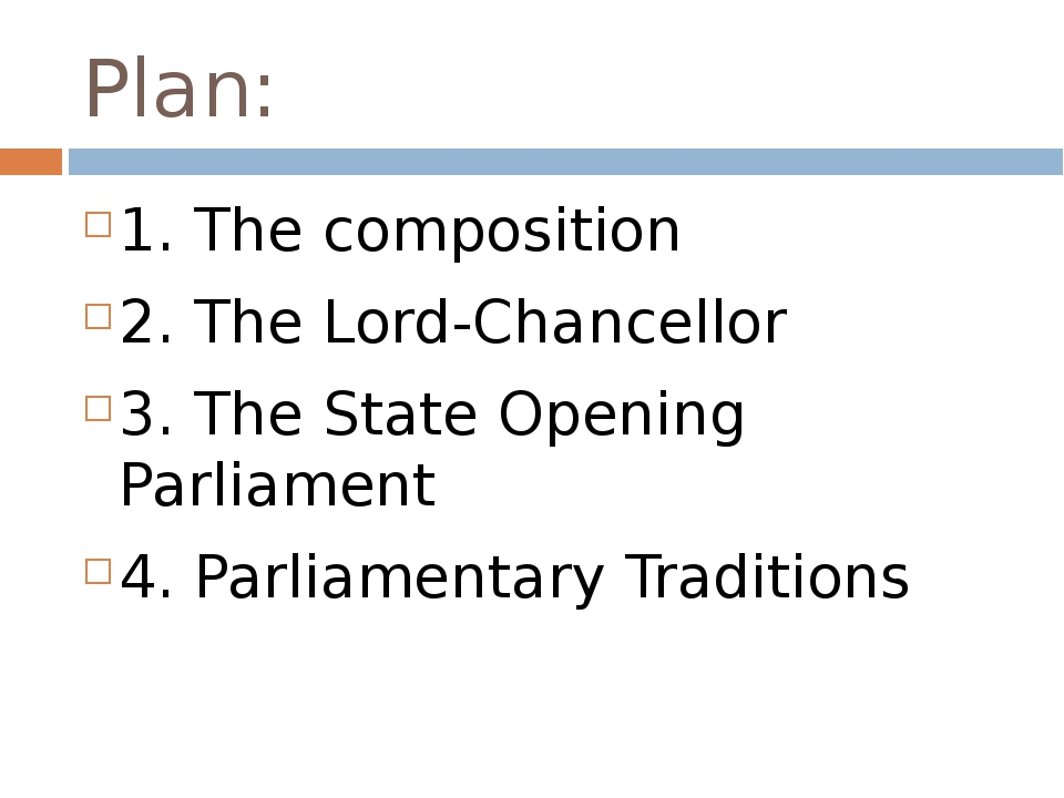 Plan: 1. The composition 2. The Lord-Chancellor 3. The State Opening Parliame...